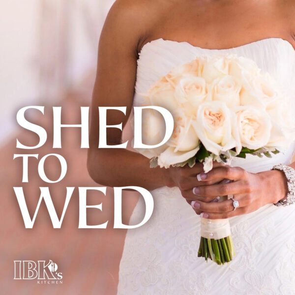 shed to wed ibk's kitchen wedding weight loss